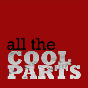 All the Cool Parts